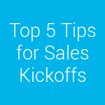 16066_5-tips-for-sales-kickoffs.png-150x150