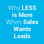 19541_Why-less-is-more-when-sales-wants-leads.png-150x150