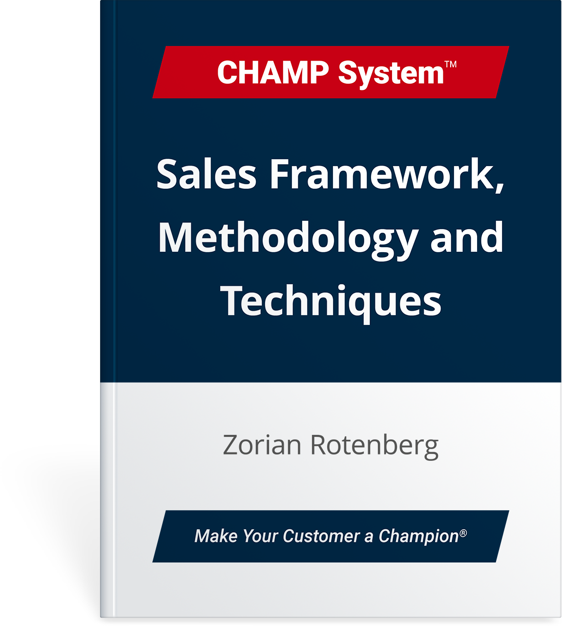 """The CHAMP Selling System – """"Make Your Customer a Champion"""""""