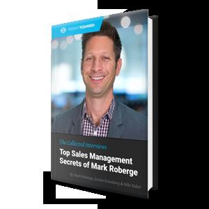 Mark Roberge's Top Sales Management Secrets
