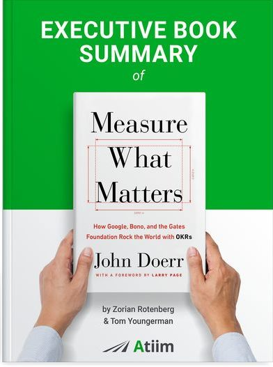 """""""Measure What Matters"""" Executive Book Summary"""